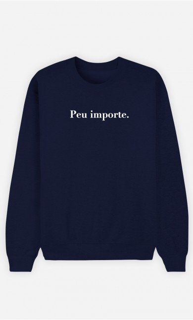 Sweat Homme Peu importe