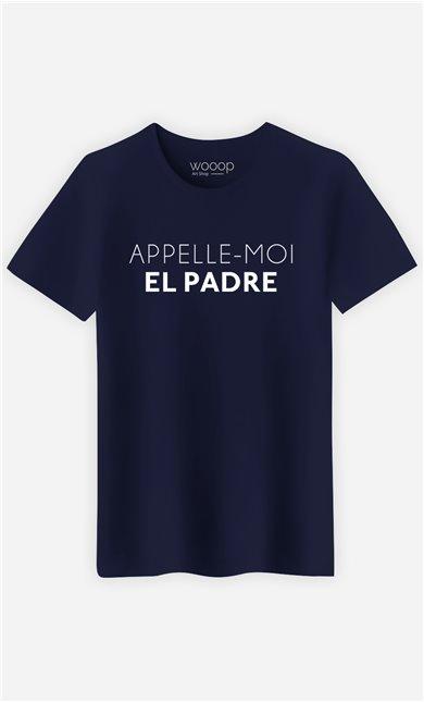 T-Shirt Homme Appelle-Moi El Padre
