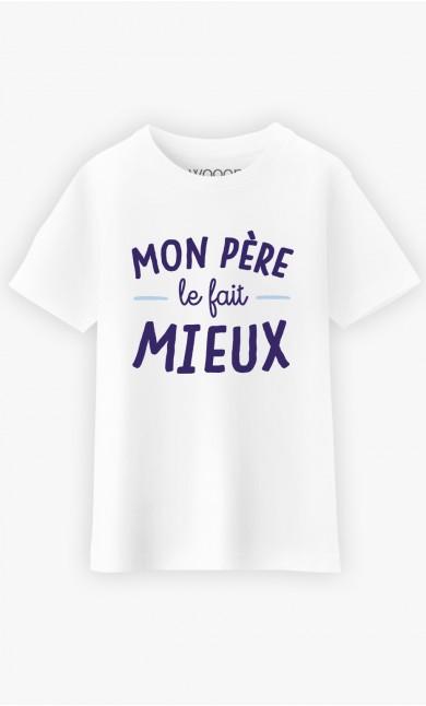 T-Shirt Enfant Mon Père Le Fait Mieux
