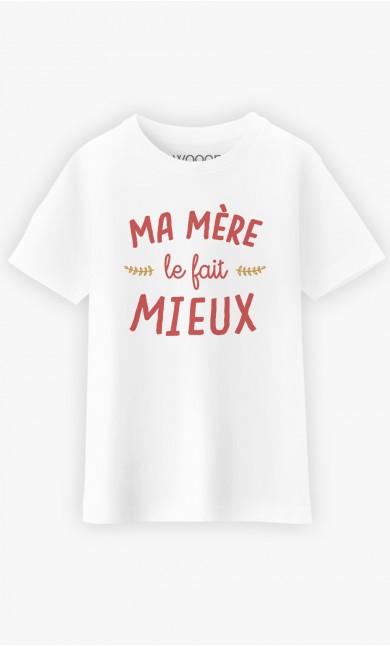 T-Shirt Enfant Ma Mère le Fait Mieux