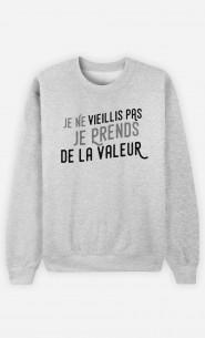 Sweat Femme Je Prends De La Valeur