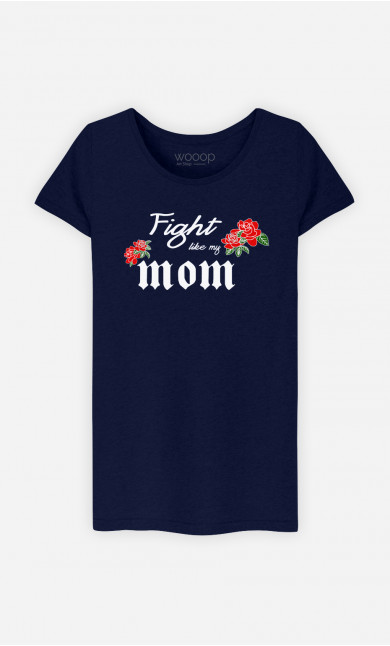 T-Shirt Femme Fight Like My Mom