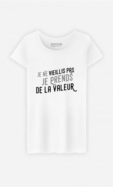 T-shirt Femme Je prends de la valeur