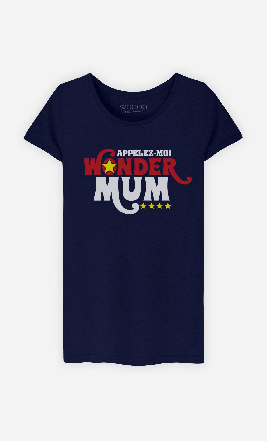 T-shirt Femme Appelez-moi Wonder Mum