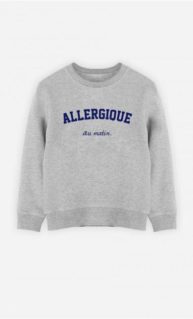 Sweat Enfant Allergique Au Matin