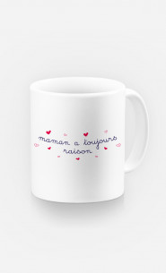 Mug Maman A Toujours Raison
