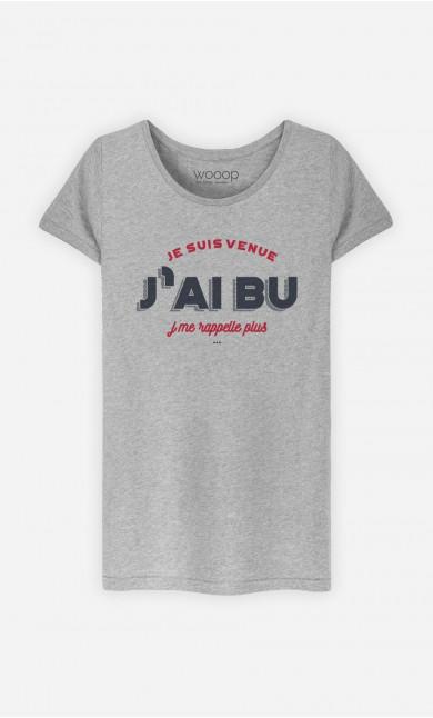 T-Shirt Femme Je Suis Venue J'ai Bu