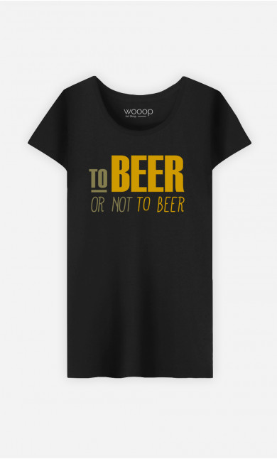 T-Shirt Femme To Beer Or Not To Beer