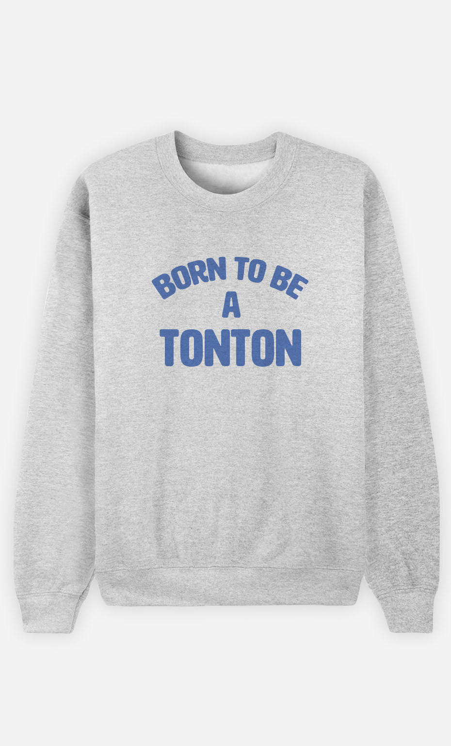 Sweat Homme Born To Be A Tonton