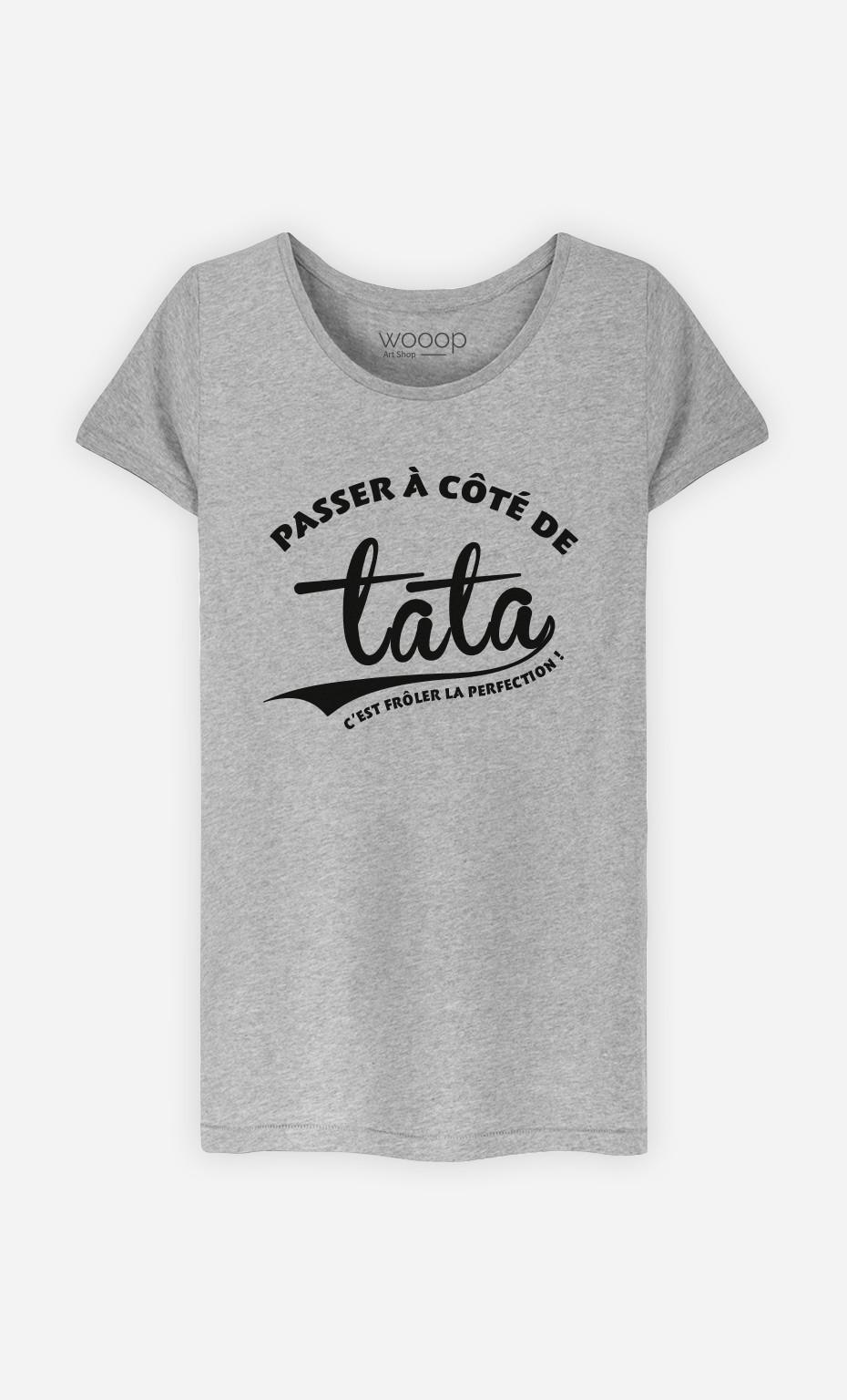 T-Shirt Femme Passer A Côté De Tata