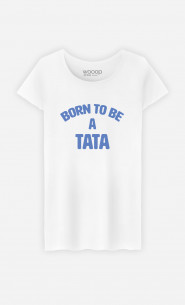 T-Shirt Femme Born To Be A Tata
