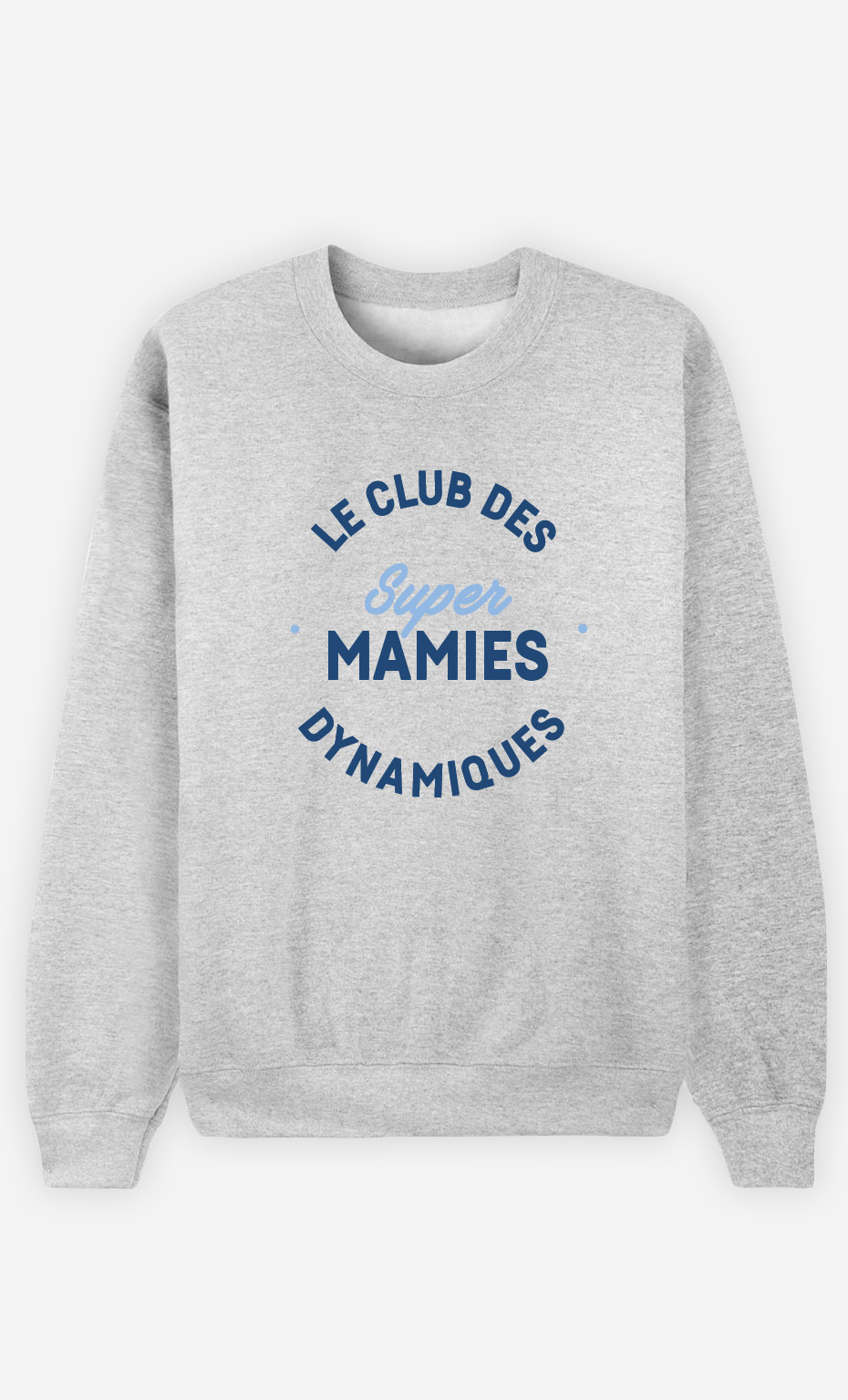 Sweat Femme Club Des Super Mamies