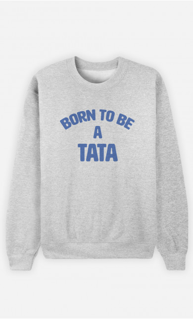 Sweat Femme Born To Be A Tata