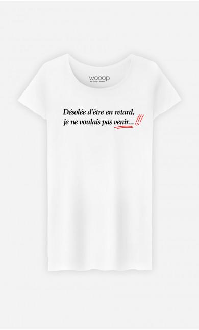 T-Shirt Femme Désolée d'Être En Retard