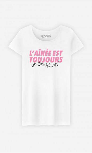 T-Shirt Femme L'Aînée Est Toujours Un Brouillon