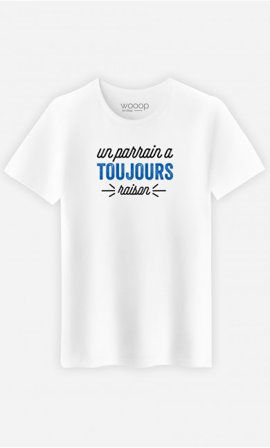 T-Shirt Homme Un Parrain A Toujours Raison