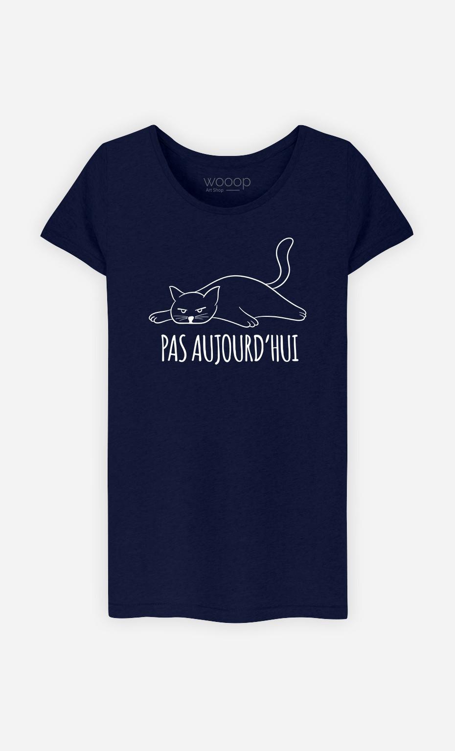 T-Shirt Femme Pas Aujourd'hui