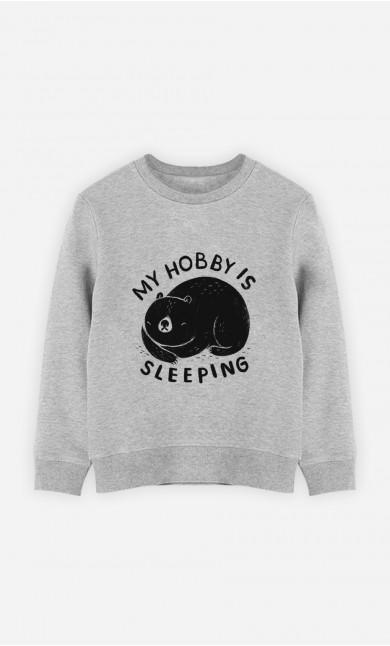 Sweat Enfant My Hobby Is Sleeping