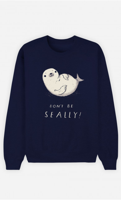 Sweat Homme Don't Be Seally