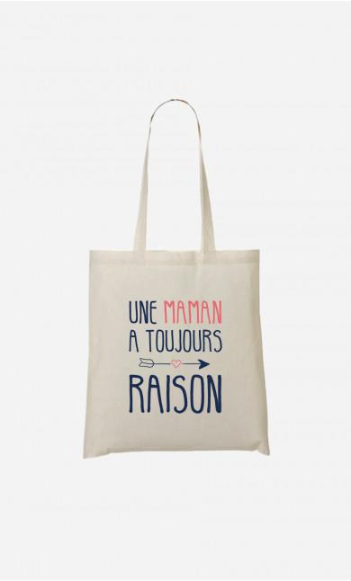 Tote Bag Une Maman A Toujours Raison