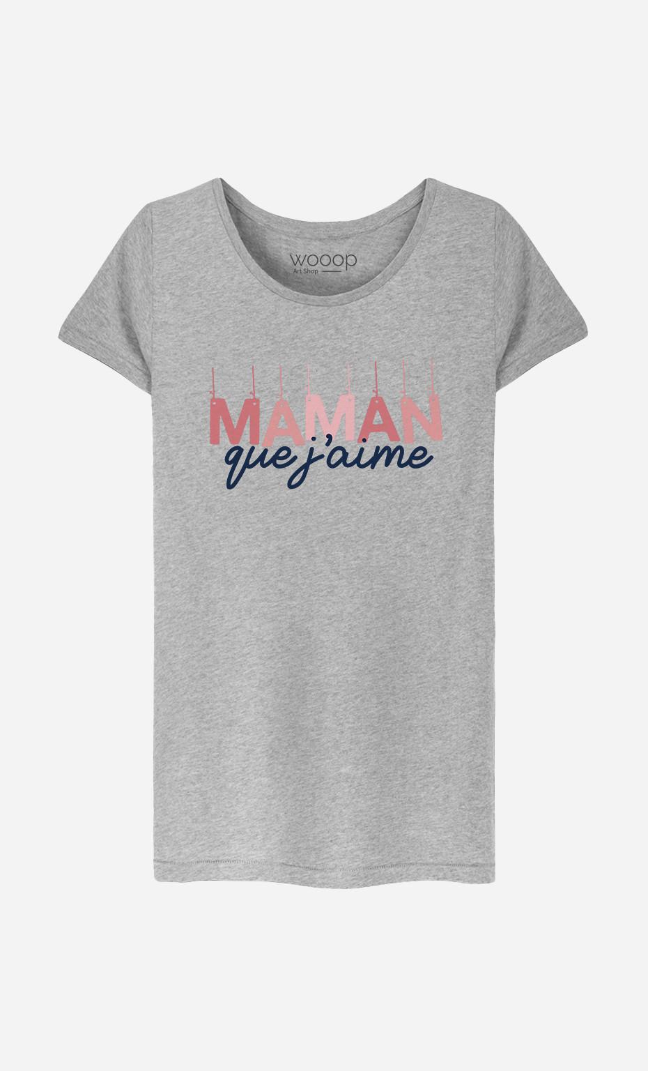 T-Shirt Femme Maman Que J'aime