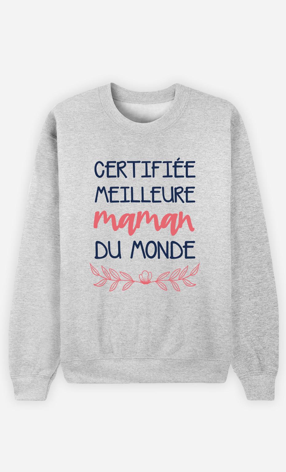Sweat Femme Certifiée Meilleure Maman Du Monde
