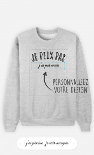 Sweatshirt Femme Je Peux Pas à personnaliser