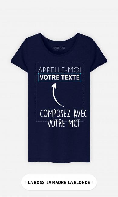 T-Shirt Femme Appelle Moi à personnaliser