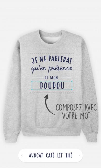 Sweatshirt Femme Je Ne Parlerais Qu'en Présence De à personnaliser