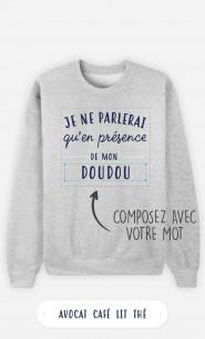Sweatshirt Homme Je Ne Parlerais Qu'en Présence De à personnaliser