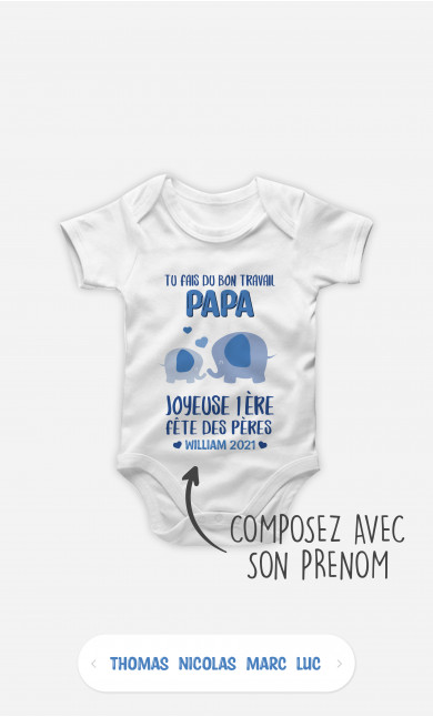 Body Bébé Tu Fais Du Bon Travail Papa Éléphant Bleu à personnaliser