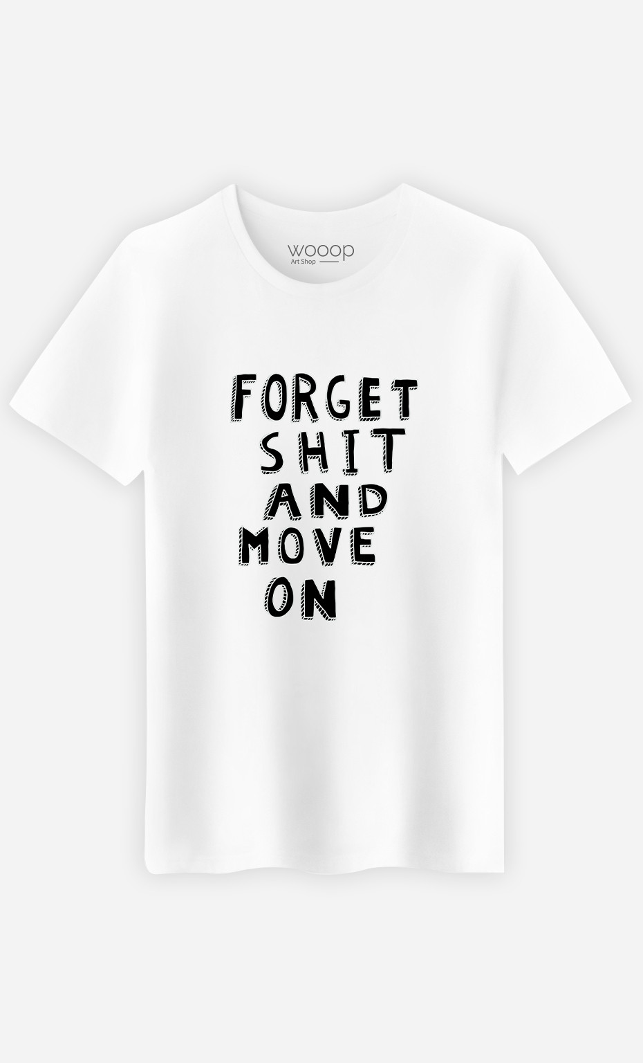 T-Shirt Homme Forget Shit And Move On