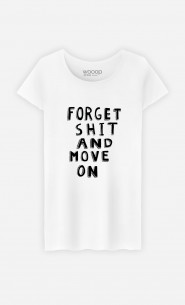 T-Shirt Femme Forget Shit And Move On