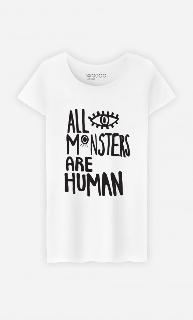T-Shirt Femme All Monsters Are Human