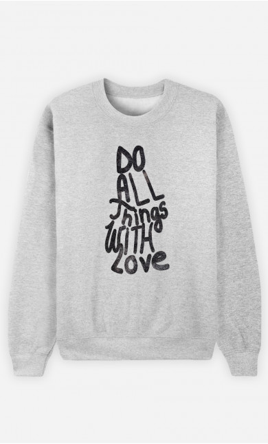 Sweat Homme Do All Things With Love