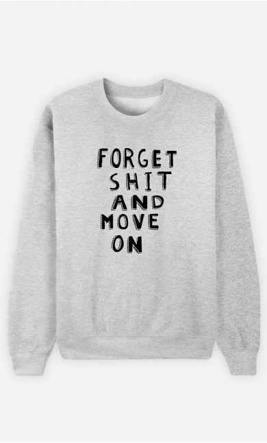 Sweat Femme Forget Shit And Move On