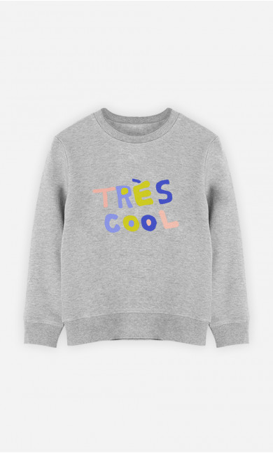 Sweat Enfant Très Cool