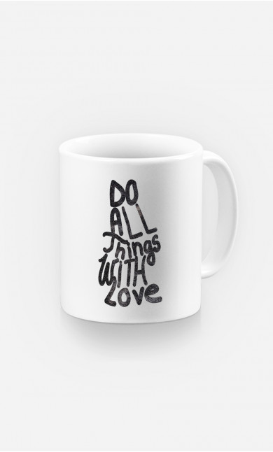 Mug Do All Things With Love