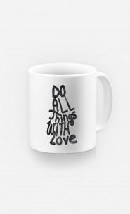 Mug Do All Things With Love