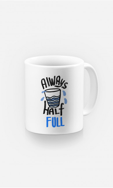 Mug Always Half Full