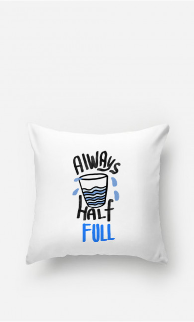 Coussin Always Half Full