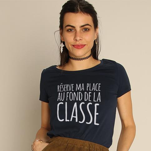 T-Shirt Réserve Ma Place Au Fond De La Classe